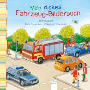 Grimm, Sandra: Mein dickes Fahrzeug-Bilderbuch  Unterwegs mit Auto, Feuerwehr, Polizei und Eisenbahn