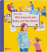 Guck mal: Wie kommt ein Baby auf die Welt?