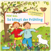 Hör mal (Soundbuch): So klingt der Frühling. Ab 24 Monate.