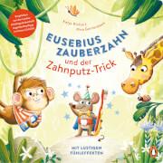 Eusebius Zauberzahn und der Zahnputz-Trick