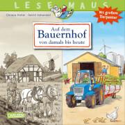 Lesemaus Band 154: Auf dem Bauernhof von damals bis heute