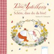 Schmachtl, AndreasH.: Tilda Apfelkern  Schön, dass du da bist!