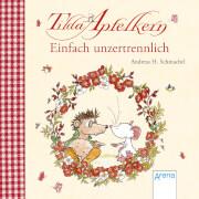 Schmachtl, AndreasH.: Tilda Apfelkern  Einfach unzertrennlich
