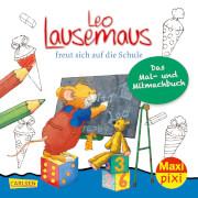 Maxi Pixi 317:Leo Lausemaus freut sich auf die Schule: Das Mal- und Mitmachbuch