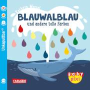 Baby Pixi (unkaputtbar) 93: Blauwalblau und andere tolle Farben