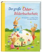 Der große Oster-Bilderbuchschatz, Gebundenes Buch, 160 Seiten, ab 3 Jahren