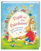 Erzähl mir vom Osterhasen! Bunter Vorlesespaß für die kleinsten