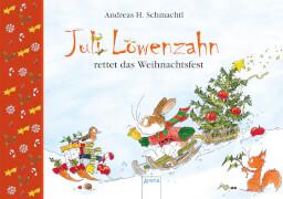 Schmachtl, AndreasH.: Juli Löwenzahn  Juli Löwenzahn rettet das Weihnachtsfest