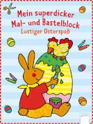 Beurenmeister, Corina: Mein superdicker Mal- und Bastelblock  Lustiger Osterspa