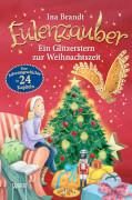 Brandt, Ina: Eulenzauber  Ein Glitzerstern zur Weihnachtszeit  Eine Adventsgeschichte in 24 Kapiteln