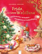 Langreuter, Jutta/Dahle, Stefanie: Frida, die kleine Waldhexe # Plätzchenzauber, Kuchenstück # Zusammensein ist Weihnach
