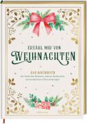 Erzähl mir von Weihnachten - Das Kochbuch mit festlichen ...