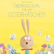 Neele/Ringli, Andrea: Überraschung für das Osterhäschen