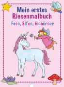 Mein erstes Riesenmalbuch-Feen, Elfen und Einhörner