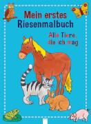 Mein erstes Riesenmalbuch-Alle Tiere, die ich mag