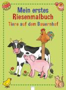 Mein erstes Riesenmalbuch-Tiere auf dem Bauernhof