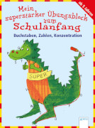 Arena - Mein superstarker Übungsblock zum Schulanfang - Buchtstaben, Zahlen, Konzen, Taschenbuch, 192 Seiten, ab 5-7 Jahren