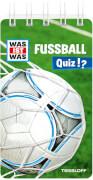 Tessloff WAS IST WAS Quiz Fußball