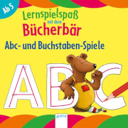 Arena -Abc- und Buchstaben-Spiele. Lernspielspaß mit dem Bücherbär