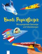 Golding, Elizabeth: Bunte Papierflieger  Mit supergenialer Startrampe und Falta