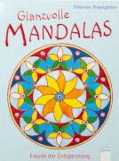 Rosengarten, Johannes: Glanzvolle Mandalas  Freude der Entspannung