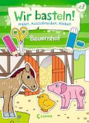 Loewe Wir basteln! - Malen, Ausschneiden, Kleben - Bauernhof