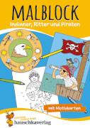 Malblock - Indianer, Ritter und Piraten. Ab 3 Jahre.