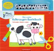 Mein erstes Kulleraugen-Bastelbuch: Schneiden, kleben, malen, Mini-Künstler, 32 Seiten, ab 4 Jahren