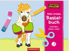 Mein erstes Bastelbuch - Mein kleiner Ponyhof