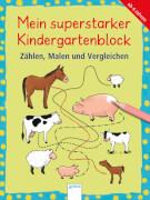 Arena -  Mein superstarker Kindergartenblock . Zählen, Malen und Vergleiche. Taschenbuch, 192 Seiten, ab 4-6 Jahren. Barnhusen,