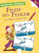 Ganter, Judith: Rate dich schlau  Rätselspiele  Finde den Fehler  Im Abenteuerland