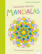 Rosengarten, Johannes: Fabelhafte Welt der Mandalas  Eine Entspannungsreise
