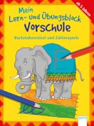 Roth, Lena/Thabet, Edith: Mein Lern- und Übungsblock Vorschule  Buchstabenrätsel und Zahlenspiele