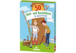 50 Spiel- und Bastelideen für Naturfreun