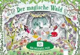 Hurst, Ceri/Stiles, Anna: 3D-Bilderwelten # Zum Ausmalen und Gestalten  # Der magische Wald
