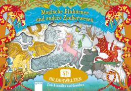 Hurst, Ceri/Moffett, Patricia: 3D-Bilderwelten # Zum Ausmalen und Gestalten  # Das magische Einhorn und andere Zauberwes