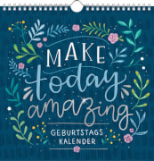 Immerwähr. Geburtstagskalender - Make today amazing