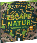 Jaquet, Thomas: Escape Natur # Spurensuche im Wald
