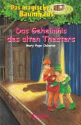 Loewe Osborne, Das magische Baumhaus Bd. 23 Das Geheimnis alten Theaters
