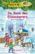 Loewe Das magische Baumhaus - Im Bann des Eiszauberers, Band 30