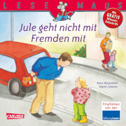Lesemaus - Band 53: Jule geht nicht mit Fremden mit, Taschenbuch, 24 Seiten, ab 3 Jahren