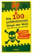 Ars Edition - Die 100 gefährlichsten Dinge der Welt, Taschenbuch,112 Seiten, 9 bis 11 Jahre