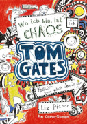 Tom Gates - Band 01: Wo ich bin, ist Chaos
