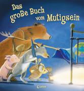 Loewe Das große Buch vom Mutigsein