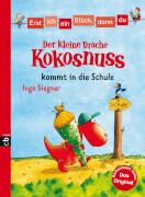 Der kleine Drache Kokosnuss kommt in die Schule, Gebundenes Buch, 67 Seiten, ab 6 Jahren