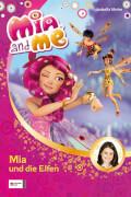 Mia and me Band 1 - Mia und die Elfen