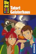 KOSMOS Die drei !!! Band 45: Tatort Geisterhaus