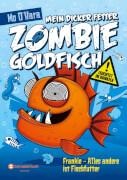 Mein dicker fetter Zombie-Goldfisch, Bd. 03