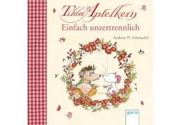 Arena - Tilda Apfelkern. Einfach unzertrennlich. 24 Seiten, ab 3 Jahren, Flexibler Einband, Andreas H. Schmachtl,