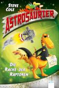 Astrosaurier Band 1 - Rache der Raptoren